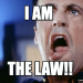 I Am The Law Meme